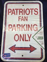 "Patriots Fan Parking Only 18"" By 12"" Sign"