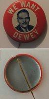 Rare Dewey 1 1/8 inch Image Litho inchWe Want Dewey inch Campaign Button