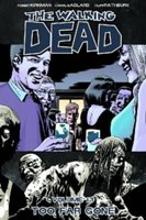 Walking Dead TP VOL 13 Too Far Gone