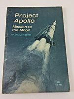 1965 PROJECT APOLLO Mission To The Moon by Charles Coombs ~ 1st Printing ~