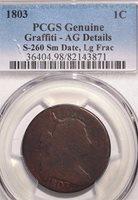 1803 Large Cent Draped Bust PCGS Genuine Graffiti AG Details S-260Sm Date LgFrac