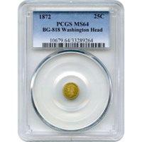 BG- 818 G25C 1872 California Fractional, Washington Head Round PCGS MS64 R4-