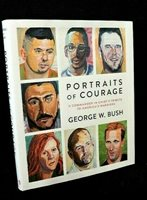 "PRES.GEORGE W. BUSH SIGNED BOOK ""PORTRAITS OF COURAGE"" 1st ED.4th. HC/DJ JSA COA"