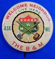 Modern Woodmen of America Welcome Neighbour The B&M Fraternal Pin Pinback Button