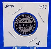 """1939 Sign Hangers A.F. of L. Local 984 October Union Pin Pinback Button 1"""""""