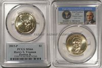 2015 P Harry S Truman Presidential Dollar $1 PCGS MS66 Position B