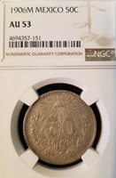 1906 M MEXICO SILVER 50 CENTAVOS NGC AU 53 HIGH GRADE EARLY DATE