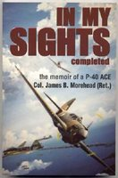"""BK-172. """"In My Sights"""". Col. James Bruce Morehead - USAF retired. Autographed. Trade Paperback."""