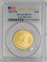 2014-W $10 Lou Hoover #930973-6 MS70 First Strike PCGS Spouse Gold