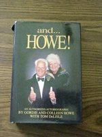 GORDIE HOWE SIGNED BOOK and HOWE AUTH AUTOBIOGRAPHY AUTOGRAPHED HOCKEY HARDCOVER