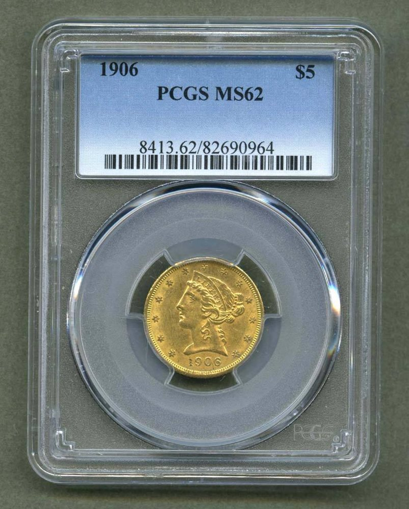 1906 Five $5 Dollar Gold Liberty Half Eagle PCGS MS62 Graded Coin Mint State