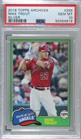 2018 Topps Archives 1981 Design Silver /99 Mike Trout #299 PSA 10